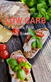 LOW CARB: Die besten Rezepte für Brot, Baguette, Hefe Pizzateig und Brioche:  LOW CARB Brot-Backbuch TEIL 2 mit 16 Brotrezepten, Pizza Hefeteig, Brioche,... ... Abnehmen mit Low Carb! (fraudoktorkocht)