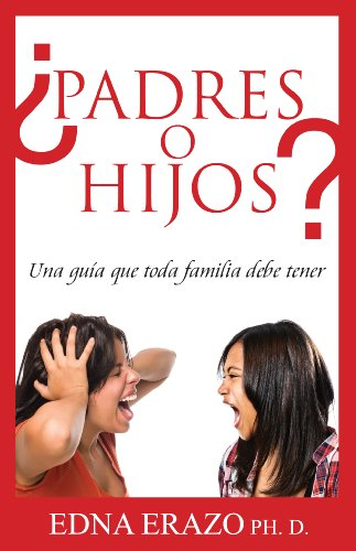¿Padres o Hijos? por Edna Erazo
