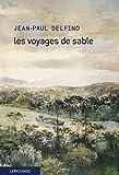 vignette de 'Les voyages de sable (Jean-Paul Delfino)'