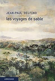 Les voyages de sable par Jean-Paul Delfino