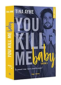 You kill me baby, tome 3 par Ayme