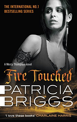 Fire Touched: Mercy Thompson Book 9 by [Briggs, Patricia]
