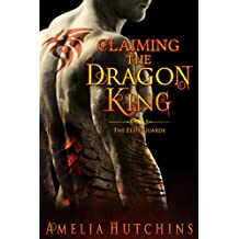 Claiming the Dragon King: The Elite Guards Novel