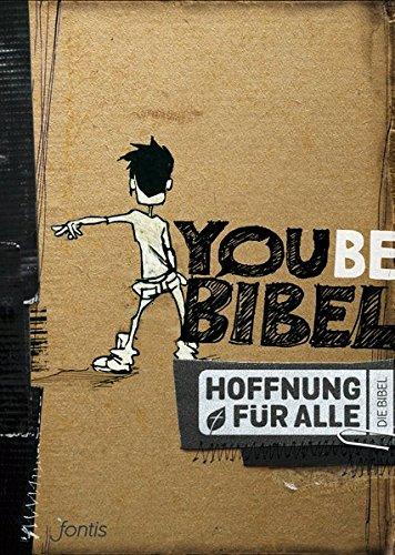 Hoffnung für alle. Die Bibel - YOUBE-Bibel: Die Bibel, die deine Sprache spricht