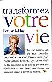 Transformez votre vie - Le Grand livre du mois - 01/01/1999