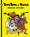 Tom-Tom et Nana, Tome 26 : Tremblez,...