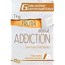 The Truth About Addiction: Treatment That Works (English Edition)