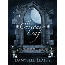 The Curious Leaf: An Adventure in Wishing (Curiosities Book 0) (English Edition)
