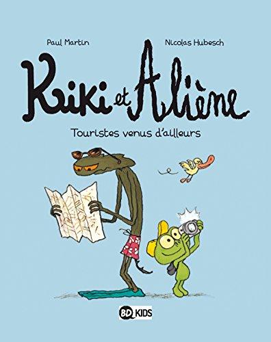 Kiki et Aliène, Tome 01: Touristes venus d'ailleurs par Paul Martin