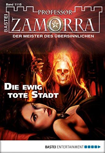 Professor Zamorra - Folge 1115: Die ewig tote Stadt