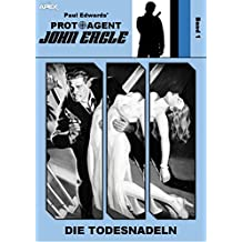 PROTOAGENT JOHN EAGLE, Band 1: DIE TODESNADELN