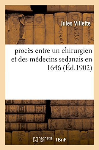 procès entre un chirurgien et des médecins sedanais en 1646