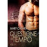 Questione di tempo vol. 2 (Italian Edition)