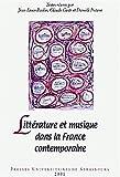 Littérature et musique dans la France contemporaine : Actes du collloque des 20-22 mars 1999 en Sorbonne | Backes, Jean-Louis. Auteur