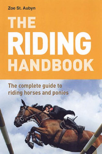 The Riding Handbook: The Complete Guide to Riding Horses and Ponies por zoe St.Aubyn