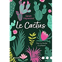 Le Cactus: Qui s'y frotte s'y pique ! (Littérature) (French Edition)
