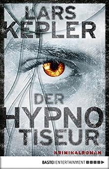 Der Hypnotiseur: Kriminalroman (Joona Linna 1) von [Kepler, Lars]