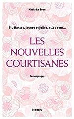 Les Nouvelles courtisanes de Nadia Le Brun