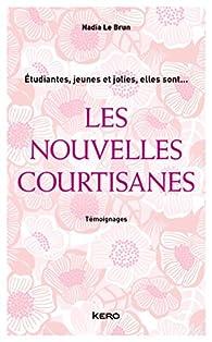 Les nouvelles courtisanes par Nadia Le Brun
