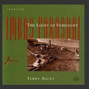 Terry Riley - Rova Saxophone Quartet* Rova - Chanting The Light Of Foresight - Imbas Forasnai