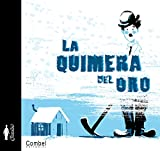 Image de La quimera del oro (Charlot, Albumes Ilustrados/ the Tramp, Illustrated Albums Series)