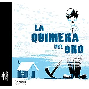 La quimera del oro (Charlot, Albumes Ilustrados/ the Tramp, Illustrated Albums Series)