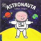 Astronauta (COLECCIÓN QUIERO SER)