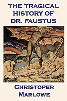 The Tragical History of Dr. Faustus by [Marlowe,  Christopher]