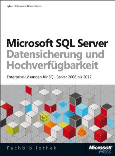 Hochverfügbarkeit und Datensicherung für Microsoft SQL Server: Enterprise-LösungenfürSQLServer2008bis2014