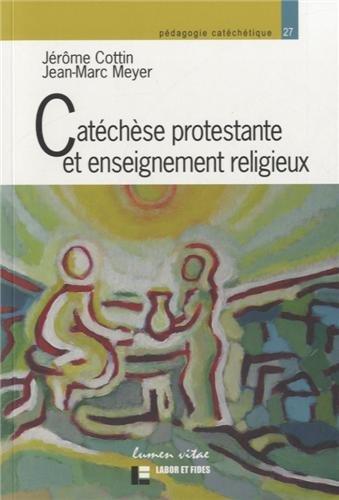 Catéchèse protestante et enseignement religieux : Etat des lieux et prospectives par Jérôme Cottin
