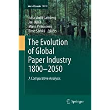 The Evolution of Global Paper Industry 1800¬–2050: A Comparative Analysis (World Forests)
