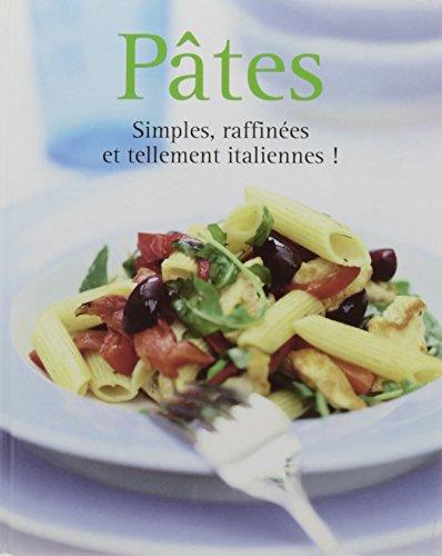 Pâtes simples, raffinées et tellement italiennes par Collectif