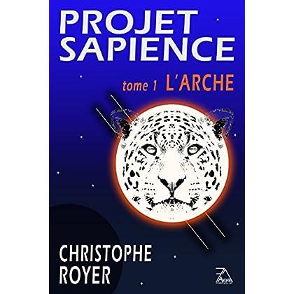 Projet Sapience: tome 1 : L'arche