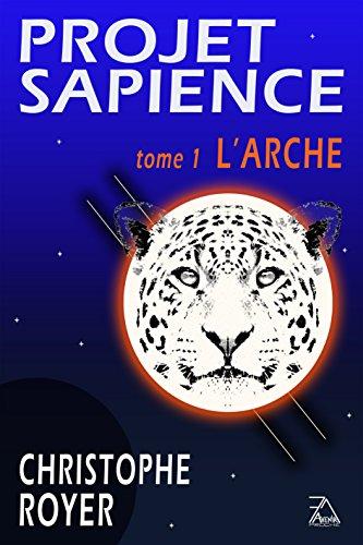 Couverture du livre Projet Sapience: tome 1 : L'arche