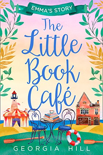 The Little Book Café: Emma's Story (The Little Book Café, Book 2) (English Edition)