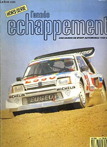L'ANNEE ECHAPPEMENT - HORS-SERIE - UNE SAISON DE SPORT AUTOMOBILE 1988-89 - CHAMPIONNAT DE FRANCE DE RALLYCROSS 88 - ferrari et les rallyes, didier auriol, l'eclosion d'un champion, rallyes, championnat du monde, d'europe, de france, 2ème division... par COLLECTIF