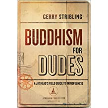 Buddhism for Dudes: A Jarhead's Field Guide to Mindfulness (English Edition)