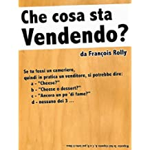 Che Cosa Sta Vendendo ? (Italian Edition)