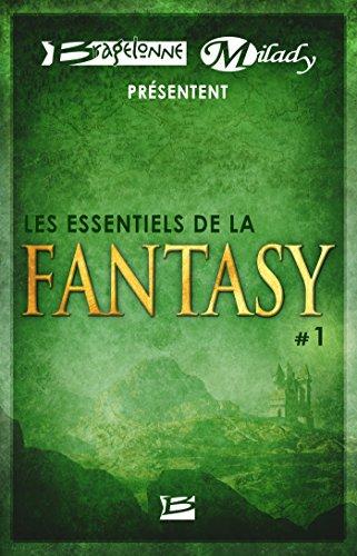 Bragelonne et Milady présentent Les Essentiels de la Fantasy #1 (French Edition)