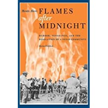 Flames after Midnight: Murder, Vengeance, and the Desolation of a Texas Community, Revised Edition by Monte Akers (2011-05-25)