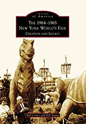 1964-1965 New York World's Fair, The: Creation and Legacy (Images of America) (English Edition)