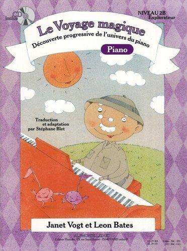 Voyage Magique Niveau 2b Explorateur/Cahier Piano (avec CD) Piano