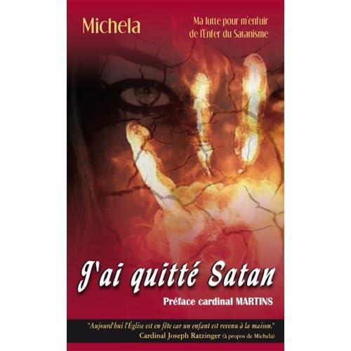 J'ai quitté Satan. Ma lutte pour m'enfuir de l'enfer du satanisme