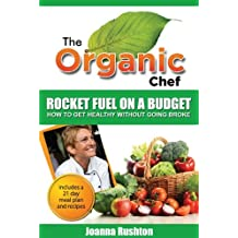 Rocket Fuel On A Budget (The Organic Chef Book 1) (English Edition)