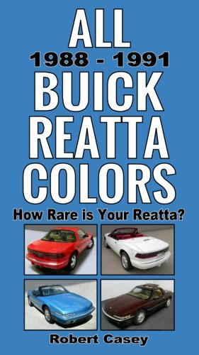 all-1988-1991-buick-reatta-colors-how-rare-is-your-reatta-volume-6-all-car-colors