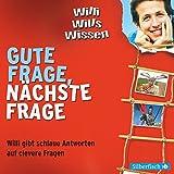 Gute Frage, nächste Frage. Willi gibt schlaue Antworten auf clevere Fragen (3 CDs) - Florian Sailer
