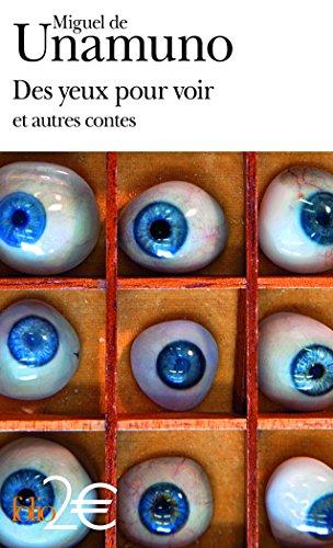 Des yeux pour voir et autres contes par Miguel de Unamuno