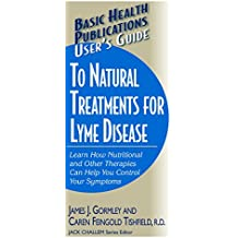 User's Guide to Natural Treatments for Lyme Disease (User's Guides (Basic Health))