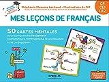 Mes leçons de français CP  CE1  CE2: 50 cartes mentales pour comprendre facilement la grammaire, l'orthographe, la conjugaison et le vocabulaire. 1 livret explicatif...