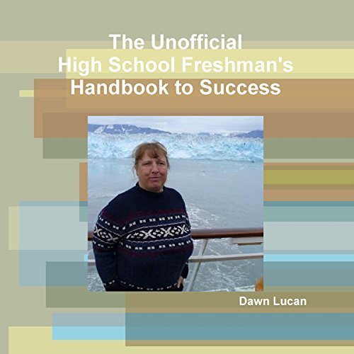 The Unofficial High School Freshman's Handbook to Success by Dawn Lucan (2014-02-05) par Dawn Lucan